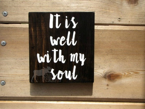 It Is Well With My Soul Picture Quotes: It Is Well With My Soul Wall Art Wood By MooseCountryCrafts
