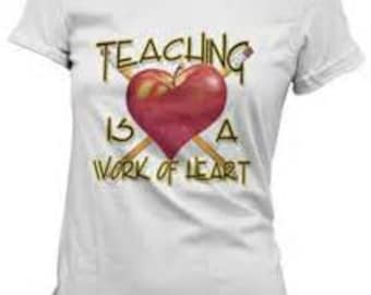 Teaching is a work of HEART, T-shirt