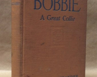 Bobbie A Great Collie by Charles Alexander C. 1926