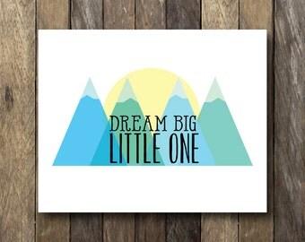 Dream Big Little One - Printable 8x10 - Mountains Print - Blue Nursery Print - Blue and Green Nursery - Dream Big Printable - Nursery Art
