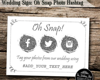 "Instant Download- 4"" x 6"" DIY Printable Jpeg PDF Wedding Hashtag Social Media Sign- Oh Snap! Tag Your Photos"