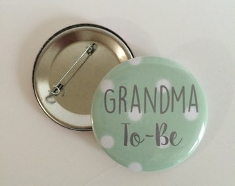 Grandma To-Be Pin- Grandma To Be Button - Baby Shower