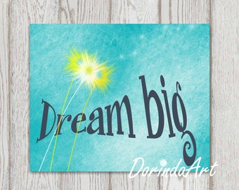 Dream big print Yellow and Turquoise Nursery art printable Typography Nursery quote Inspirational quote Dandelion Nursery art DOWNOLAD 11x14