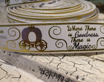 "7/8"" Where there is MAGIC there is goodness Princess Carriage Grosgrain Ribbon sold by the yard"