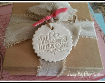 Welcome Little One ~ Polymer Clay Gift Tag/Ornament for Newborn Baby
