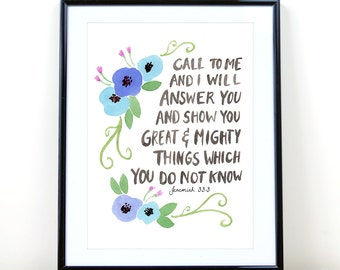 Bible Verse Art, Jeremiah 33:3, Call to me, Christian Wall Art, Scripture, Inspirational Quote, Watercolor Hand Lettering Print