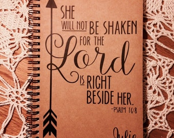 """Personalized Journal, """"She Will Not Be Shaken"""" Psalm 16:8"""