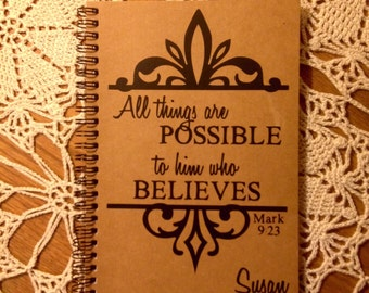 """Personalized Journal, """"All Things are Possible"""" Mark 9:23"""