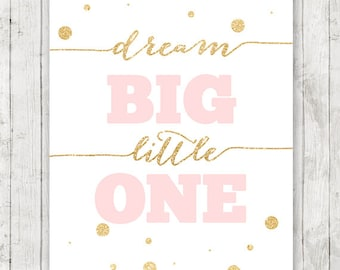 Dream big little one PRINTABLE, 16x20 nursery print, gold glitter pink nursery art, girls room decor, pink gold nursery