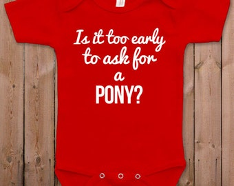 Funny baby bodysuit Is it too early to ask for a pony Funny baby clothes newborn baby clothes one piece romper bodysuit