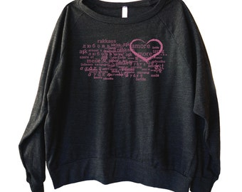 Love in Languages Graphic printed on Women's American Apparel long sleeve pullover