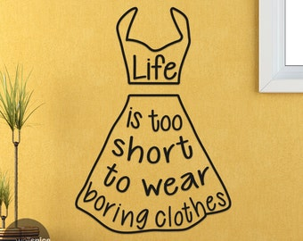 Life Is Too Short To Wear Boring Clothes Apron Vinyl Wall Decal Sticker
