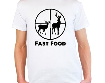Mens & Womens T-Shirt with Deer Hunting and Quote Fast Food Design / Deers in Scoope Hunt Shirts / Silhouette Shirt + Free Random Decal Gift