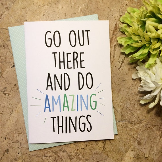 Do Amazing Things: Items Similar To Go Out There And Do Amazing Things