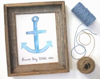 Nautical Nursery Print, Dream Big Little One, Anchor Print, Nautical Nursery Decor, Digital Download