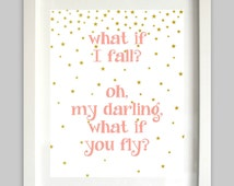 What if I Fall Oh, My Darling, What if You Fly // Eric Hansen // Girl Nursery Art // Coral & Gold Colors // Inspirational // Star Art