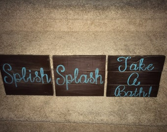 Splish splash take a bath wooden signs!