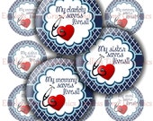 Nurse Bottle Cap Images ~*DIGITAL*~ Cabochon Images ~*4x6 Digital Collage Sheet*~ 1 Inch Circles- My Mommy, Daddy, Grandma Saves Lives