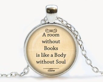 A room without Books is like a Body without Soul Cicero Quote Pendant. Quote Books Necklace. Quote jewelry. Birthday gift