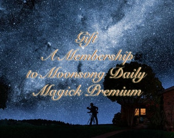 Gift A Membership to Moonsong Daily Magick