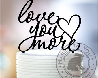 Love You More Cake Topper 12-214