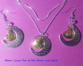 Mom I Love You to the moon and back. Necklace & Earring set