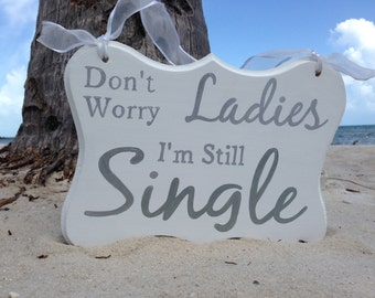 Don't Worry Ladies I'm Still Single Wedding Kids Sign, Gold/Silver Wedding Decor, Gift for couple