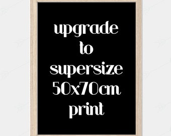 Upgrade a 8x10 print to Supersize 50x70cm size print Add On