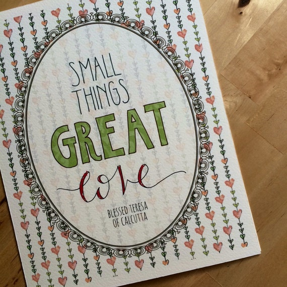 Small Things, Great Love {Heart Stems} Mother Teresa 8x10 Inspirational Hand-Lettered Print Christian Catholic Art
