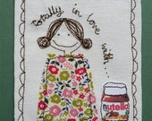 Totally in love with...Nutella! For those who love Nutella more than anything else this is the perfect gift designed & handmade by Justsara.