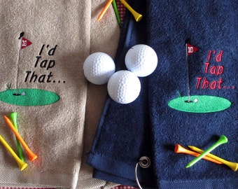 Custom Embroidered Golf Towel - I'd Tap That  - Personalized - Embroidered - Golf Gift