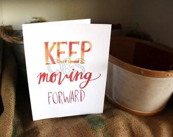 Keep Moving Forward Card