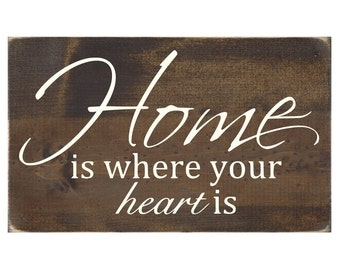 Wall Quote Rustic Wood Sign - Home is Where Your Heart Is (#1066)