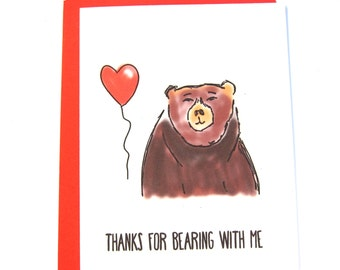 Bearing with Me (Love/Anniversary/Birthday/Just Because Greeting Card)