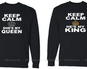 Couple Sweatshirt - Keep Calm She Is My Queen & He Is My King  - Matching Couple Sweaters