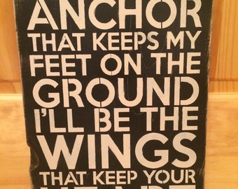 You'll be the Anchor wooden sign