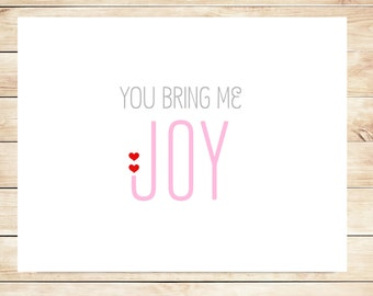 Printable You Bring Me Joy Card