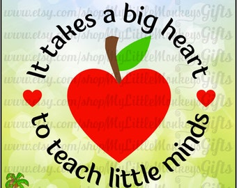 It takes a Big Heart to Teach Little Minds Design Digital Clipart Instant Download Full Color SVG, DXF, EPS, Png and Jpeg Files