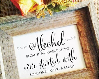 Alcohol sign Bar Sign V2 Alcohol because no great story ever started with a salad (Frame NOT included) Horizontal