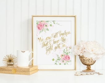 We Are All Broken That's How The Light Gets In Inspirational Quote Print Wall Art Blush Pink Spring Ranunculus Flowers Nursery Motivational