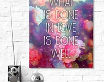 What Is Done In Love Is Done Well: Quote Print, Digital Download. Vincent Van Gogh, Famous Artist Quote, Love Quote, Printable Quote 8 x 10