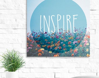 Quote Print: Inspire, Digital Download. Printable Quote, Inspirational Quote, Wall Art, Home Decor, Flowers, Blue Sky, 8 x 8