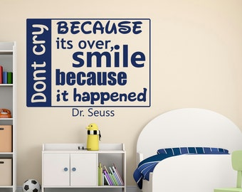 Wall Decal Quote Don't Cry Because It's Over Smile Because It Happened Dr Seuss Vinyl Stickers Wall Art Mural Bedroom Dorm Home Decor Q057
