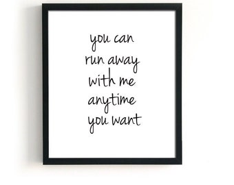 Run Away With Me Poster, ALL SIZES My Chemical Romance Print, Song Lyrics Poster, Summer time poster, Travel Quote, Anniversary Poster
