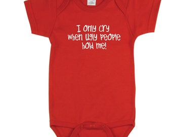 Funny baby clothes baby gift, I only cry when ... funny gift for dad clothing cute baby funny gift for mom bodysuit one piece romper