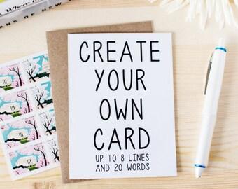 Create A Custom Card - Custom Birthday Card - Custom Anniversary Card - Custom Wedding Card - Custom Just Because Card -CREATE A CUSTOM CARD