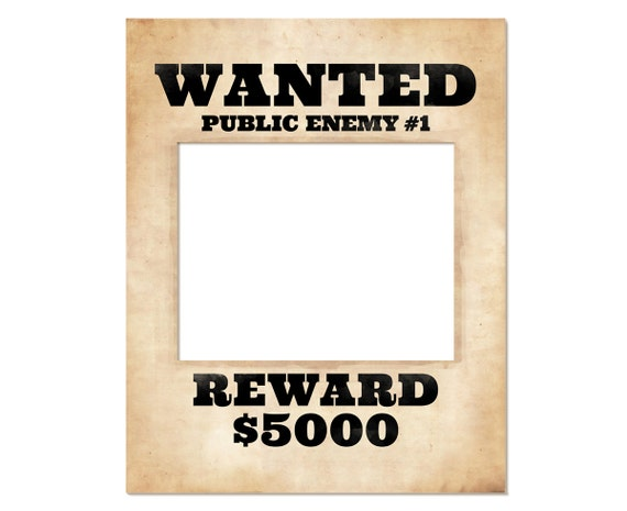 Photo booth frame prop Printable wanted poster Wanted sign – Printable Wanted Posters
