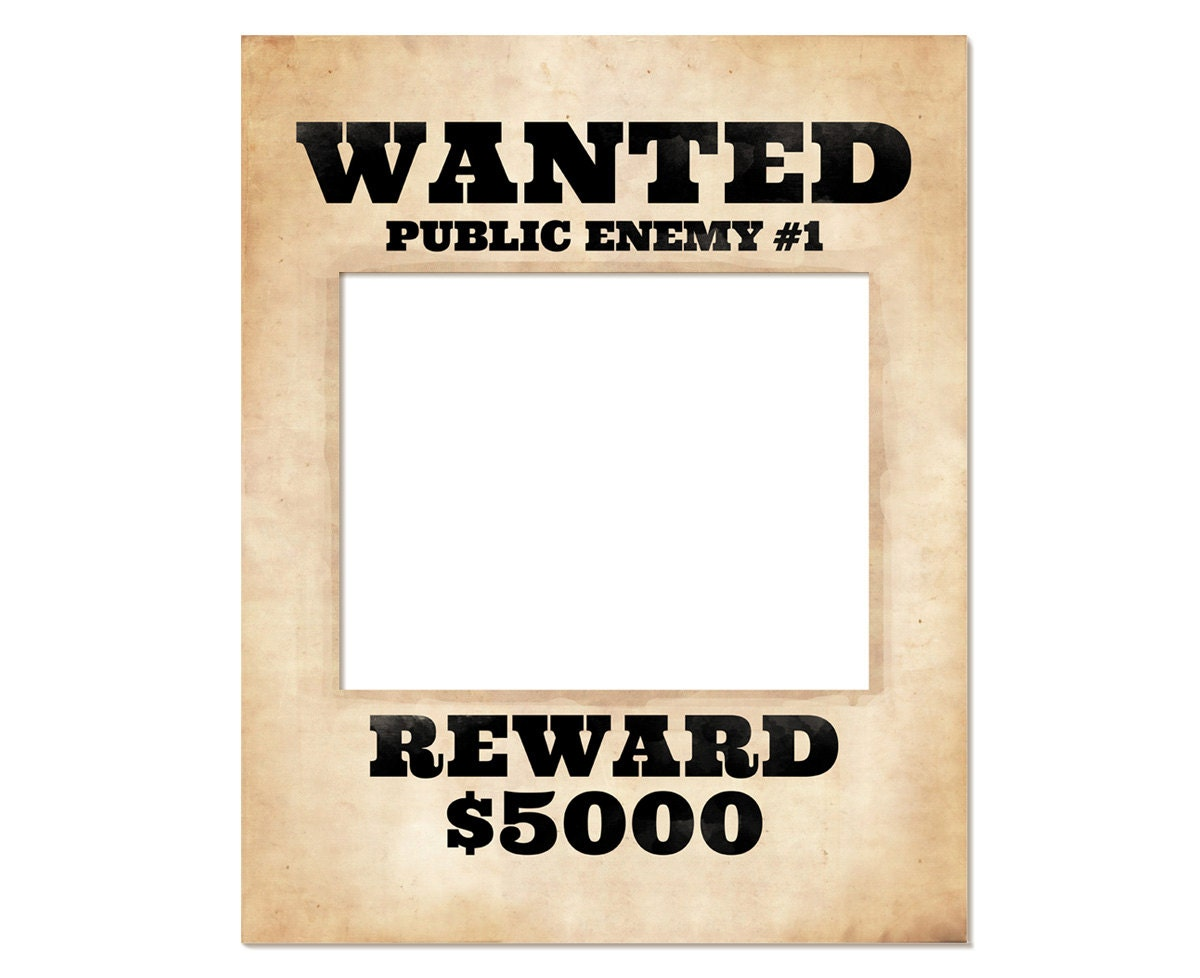 booth frame prop Printable wanted poster Wanted sign