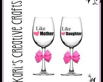 Like Mother Like Daughter Wine Glass Set, Mother and Daughter, BFF, Best Friends, Set of Wine Glasses, Mother's Day Gift