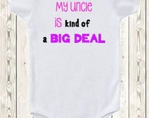 My uncle is kind of a big deal ONESIE ® brand bodysuit or shirt niece nephew baby shirt uncle shirt world's best uncle with this bodysuit